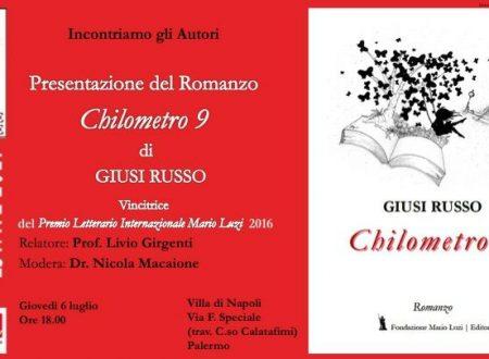 """PRESENTAZIONE DI """"CHILOMETRO 9"""" DI GIUSI RUSSO – GIOVEDI' 6 LUGLIO ORE 18"""
